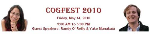 COGFEST 2010 Banner advertising Guest Speakers: Randy O'Reilly and Yuko Munakata.