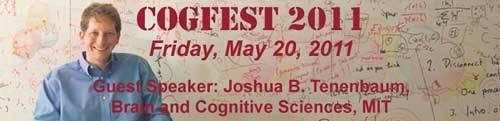 COGFEST 2011 Banner advertising Guest Speaker: Joshua B. Tenenbaum (MIT)