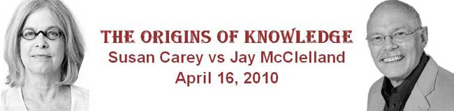 The Origins of Knowledge Debate Banner advertising: Susan Carey vs. Jay McClelland